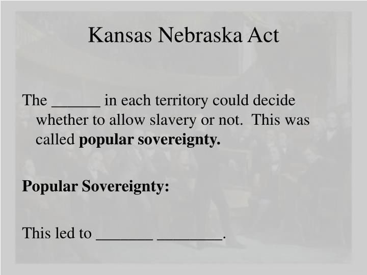 Kansas Nebraska Act