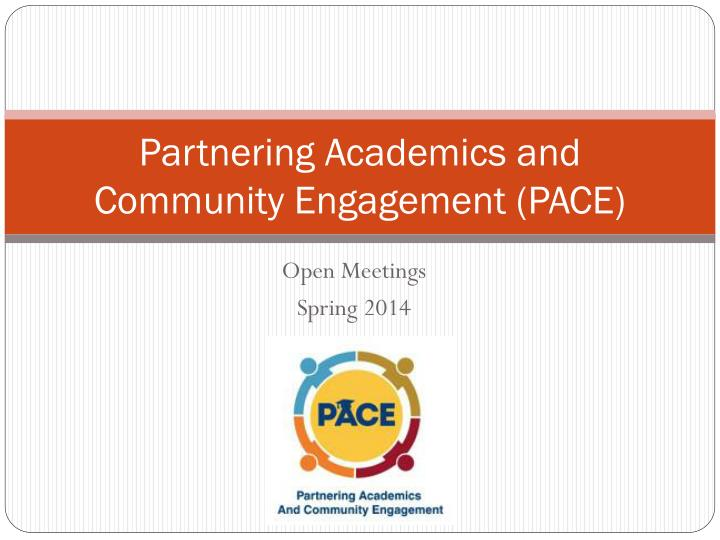 Partnering Academics and Community Engagement (PACE)