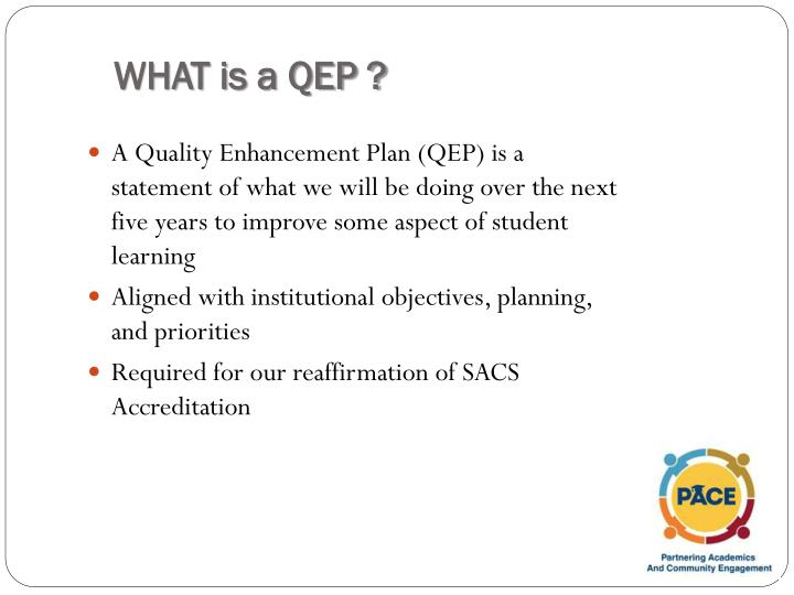 WHAT is a QEP ?