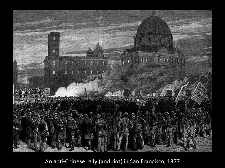 An anti-Chinese rally (and riot) in San Francisco, 1877