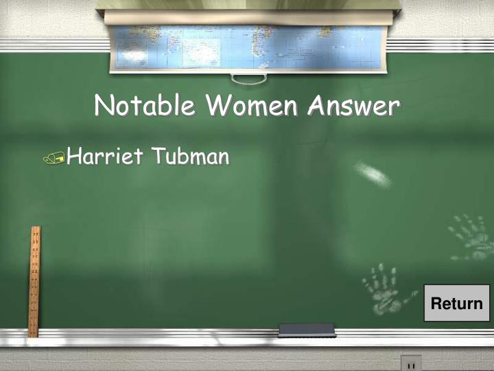 Notable Women Answer
