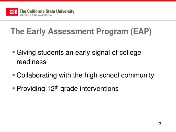 The Early Assessment Program (EAP)