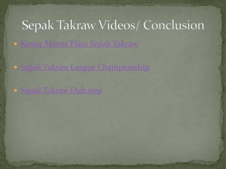 Sepak Takraw Videos/ Conclusion