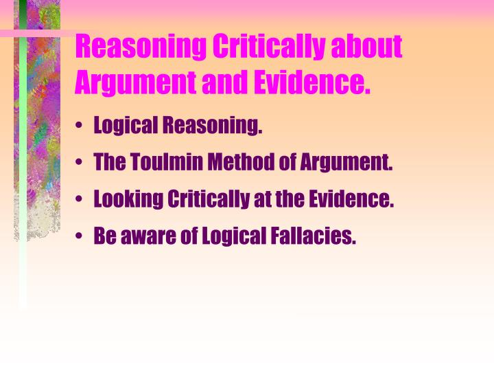 Reasoning critically about argument and evidence1