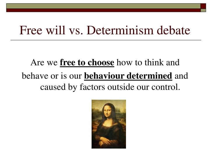 Free will vs. Determinism debate