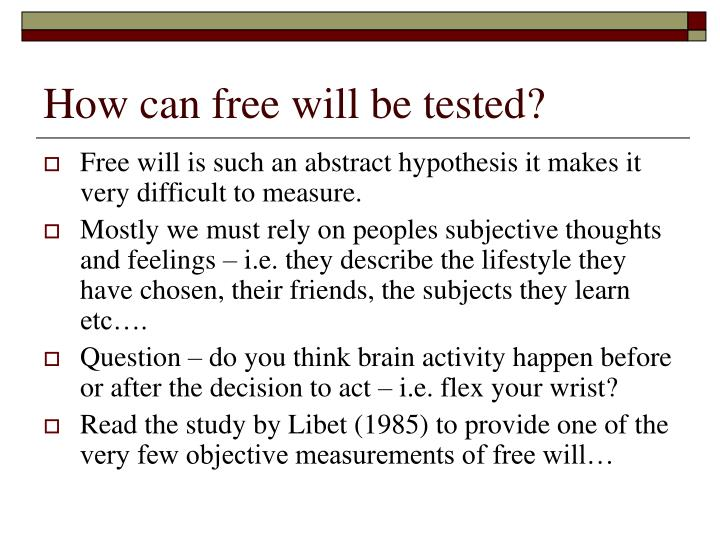 How can free will be tested?