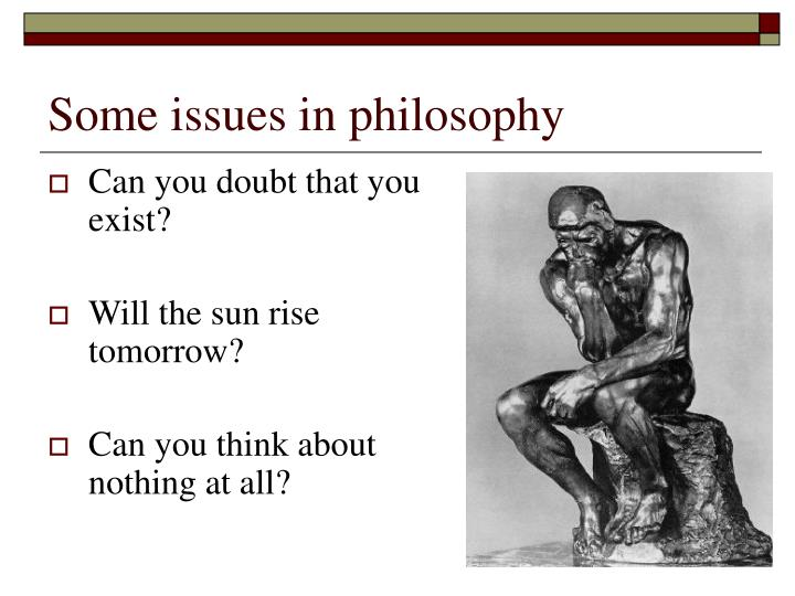 Some issues in philosophy