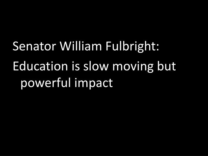 Senator William Fulbright: