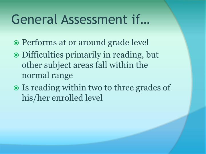 General Assessment if…