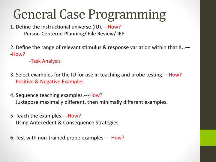 General Case Programming