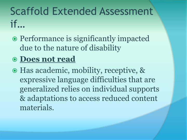 Scaffold Extended Assessment if…