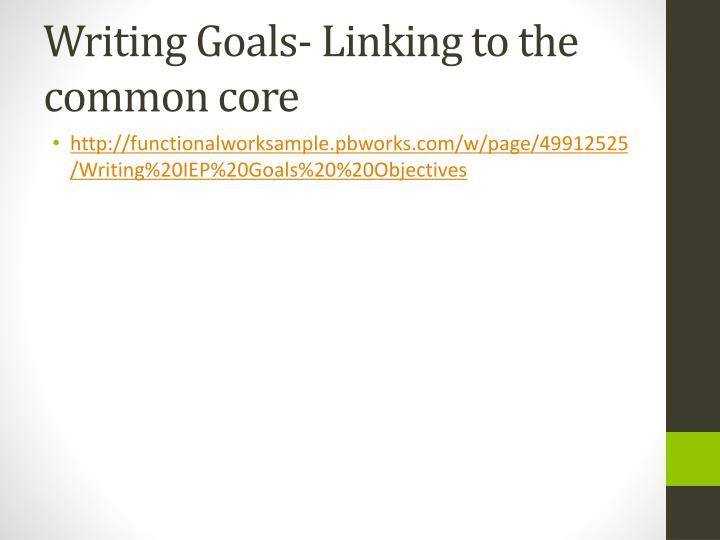 Writing Goals- Linking to the common core