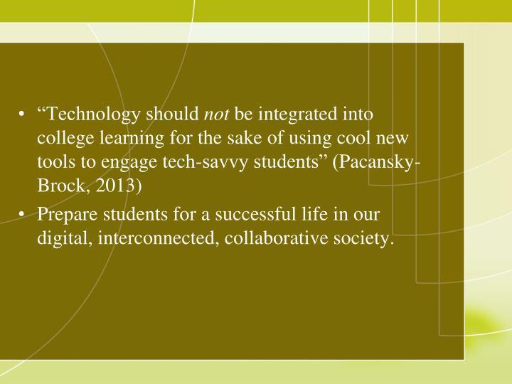 """Technology should"