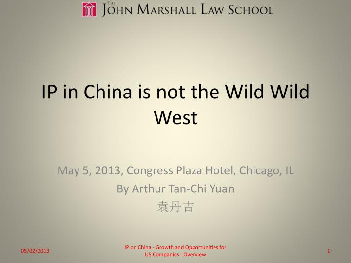 Ip in china is not the wild wild west