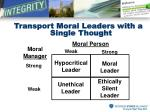 transport moral leaders with a single thought
