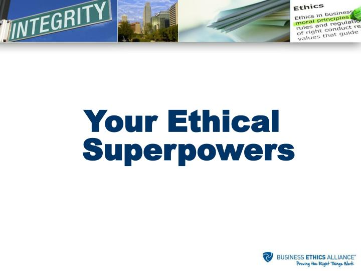 Your Ethical Superpowers