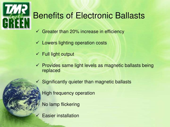 Benefits of Electronic Ballasts
