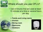 where should you use cfl s