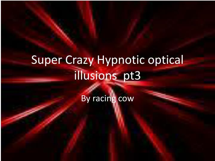 Super crazy hypnotic optical illusions pt3