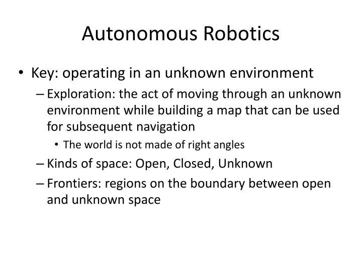 Autonomous Robotics