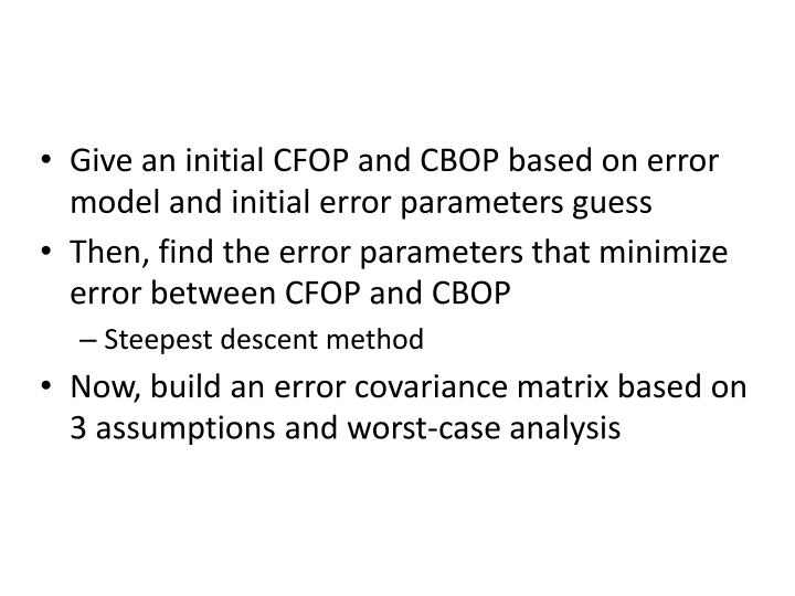 Give an initial CFOP and CBOP based on error model and initial error parameters guess