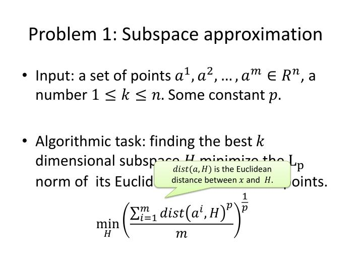 Problem 1: Subspace approximation