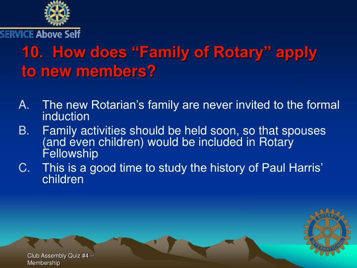 "10.  How does ""Family of Rotary"" apply to new members?"