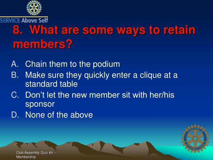 8.  What are some ways to retain members?