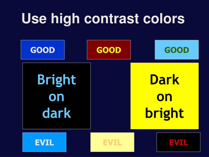 Use high contrast colors