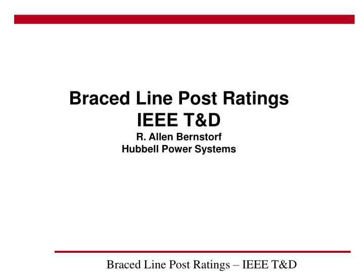 Braced line post ratings ieee t d r allen bernstorf hubbell power systems