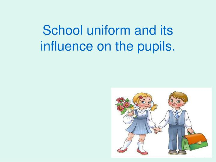 School uniform and its influence on the pupils