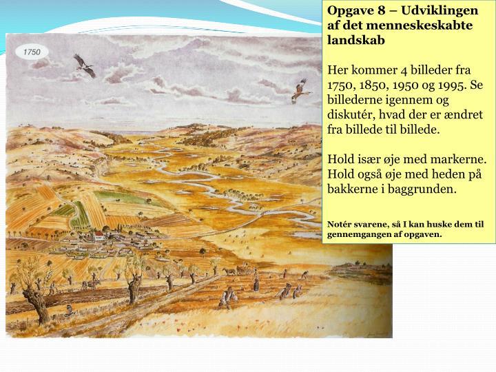 Opgave 8 – Udviklingen af det menneskeskabte landskab
