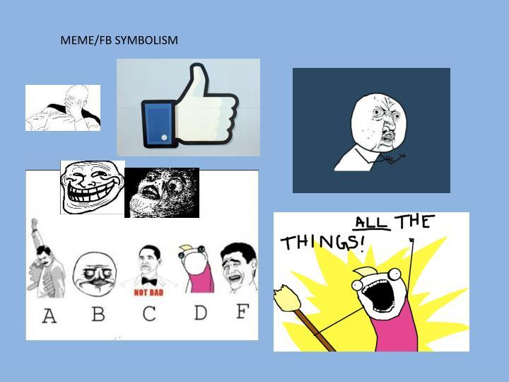 MEME/FB SYMBOLISM