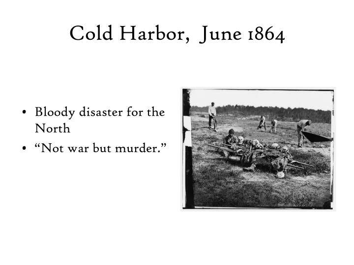 Cold Harbor,  June 1864
