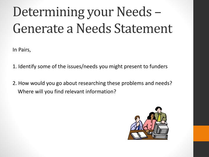 Determining your Needs – Generate a Needs Statement