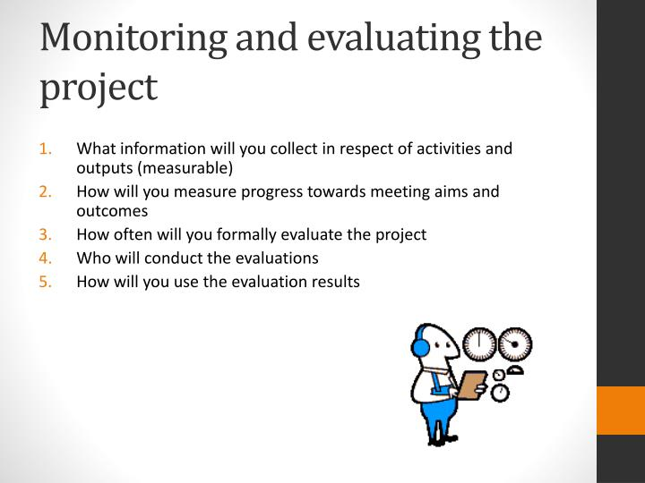 Monitoring and evaluating the project