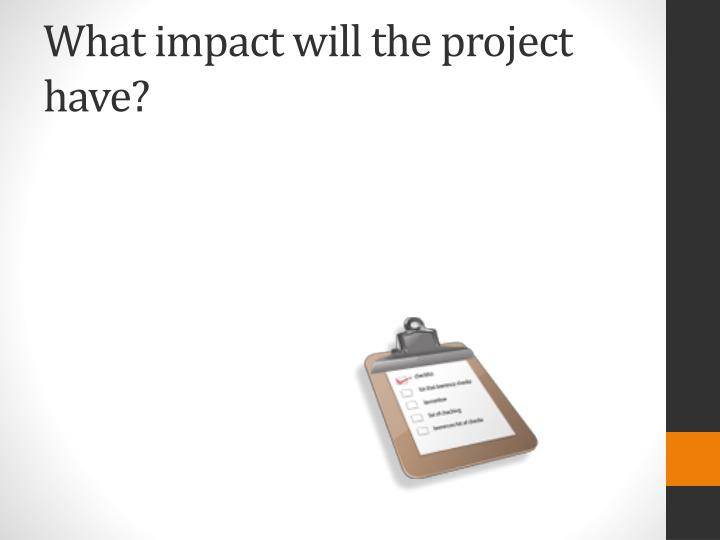 What impact will the project have?