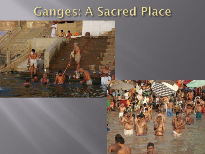 Ganges: A Sacred Place