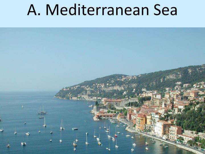 A. Mediterranean Sea