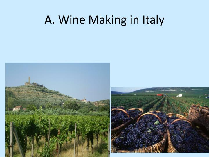 A. Wine Making in Italy