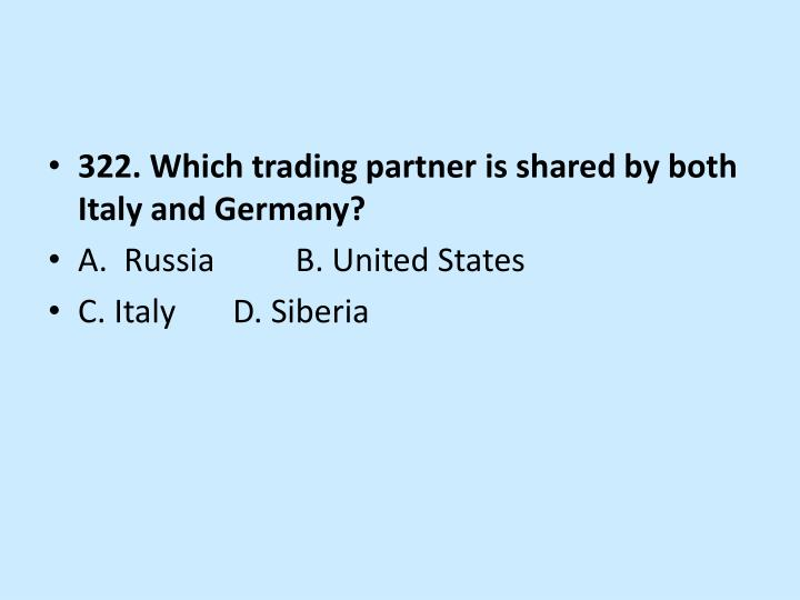 322. Which trading partner is shared by both Italy and Germany?