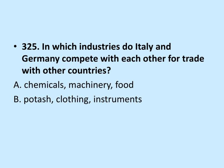 325. In which industries do Italy and Germany compete with each other for trade with other countries?