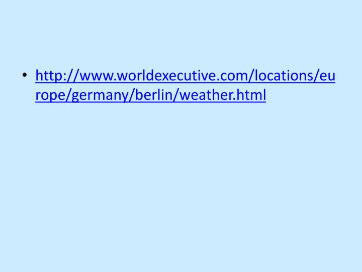 http://www.worldexecutive.com/locations/europe/germany/berlin/weather.html