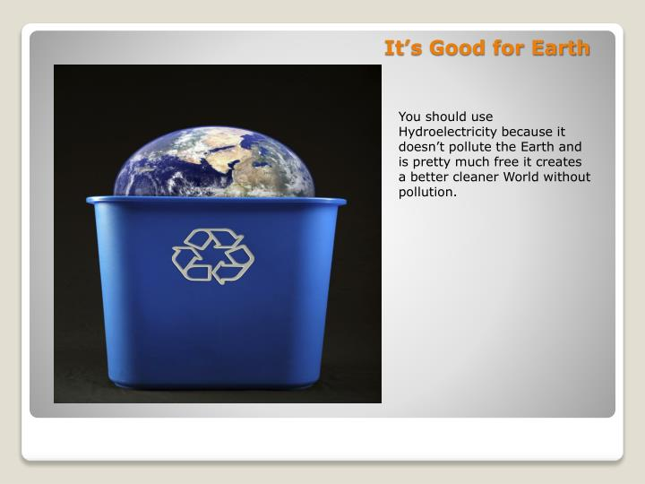 It's Good for Earth