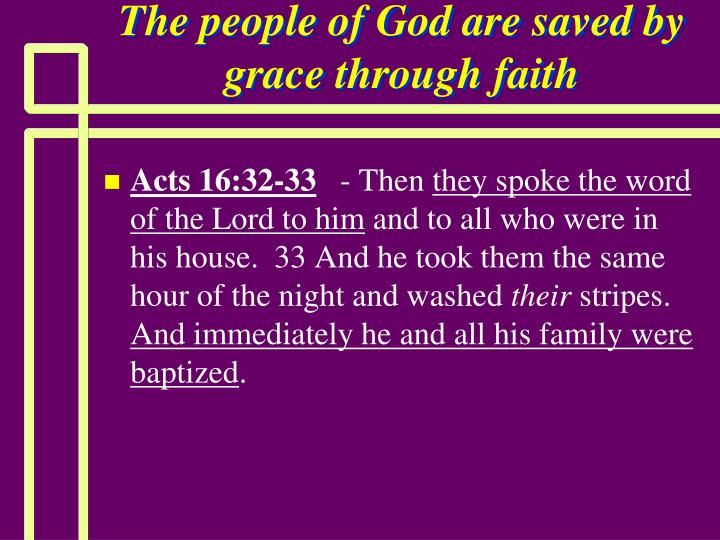 The people of God are saved by grace through faith