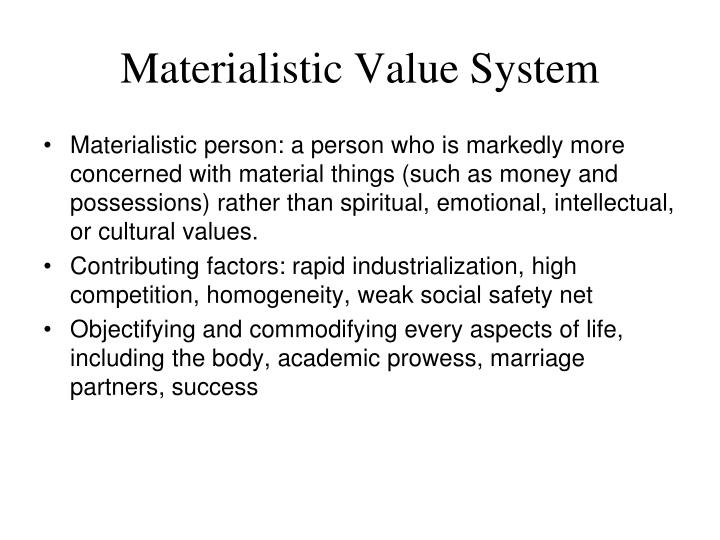 Materialistic Value System
