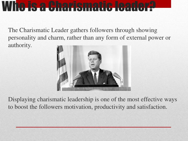 The Charismatic Leader gathers followers through