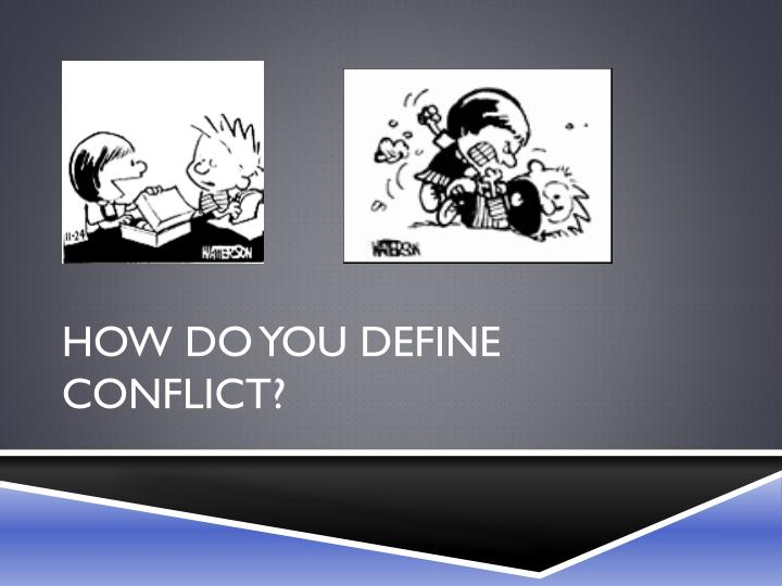 How do you define conflict?
