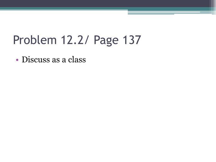 Problem 12.2/ Page 137