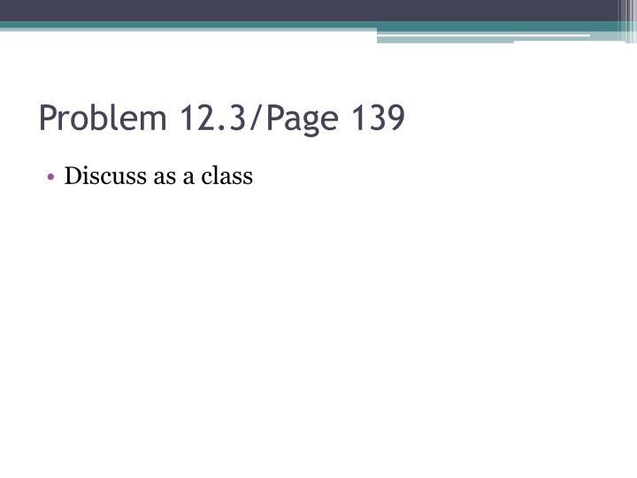 Problem 12.3/Page 139